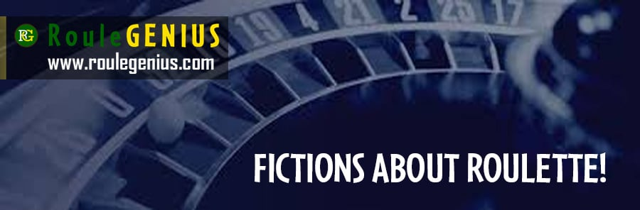 fictions about roulette - Fictions about roulette (part 1)