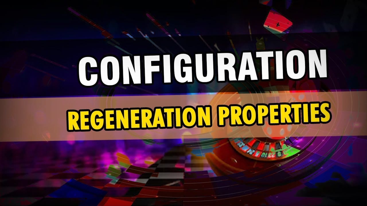 config04 - #5 Regeneration Properties